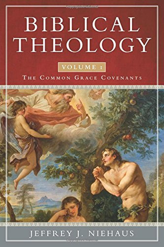 Biblical Theology Common Grace Covenants
