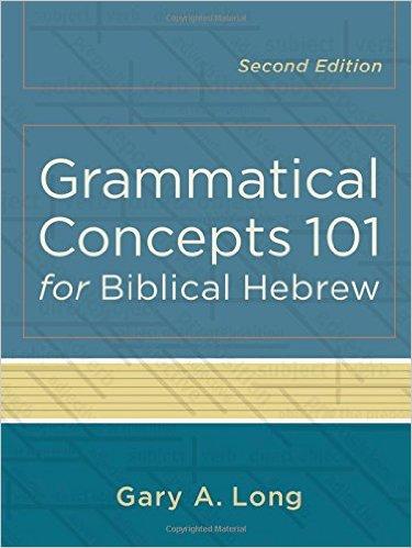 grammatical concepts for biblical hebrew gary long book review