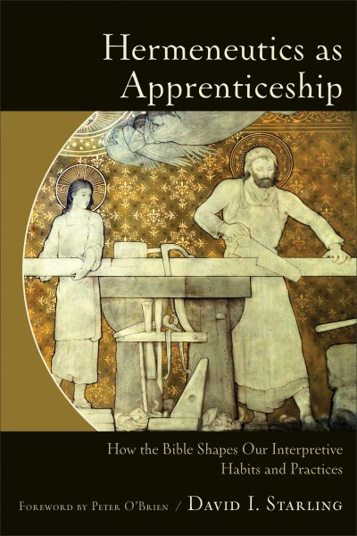 hermeneutics as apprenticeship david starling book review