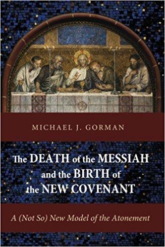 book review Death Messiah birth new covenant michael gorman