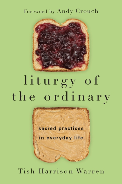 Liturgy of the Ordinary Tish Warren Review