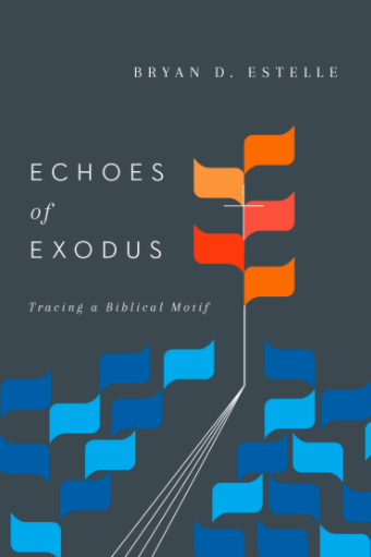 Echoes of Exodus Bryan Estelle